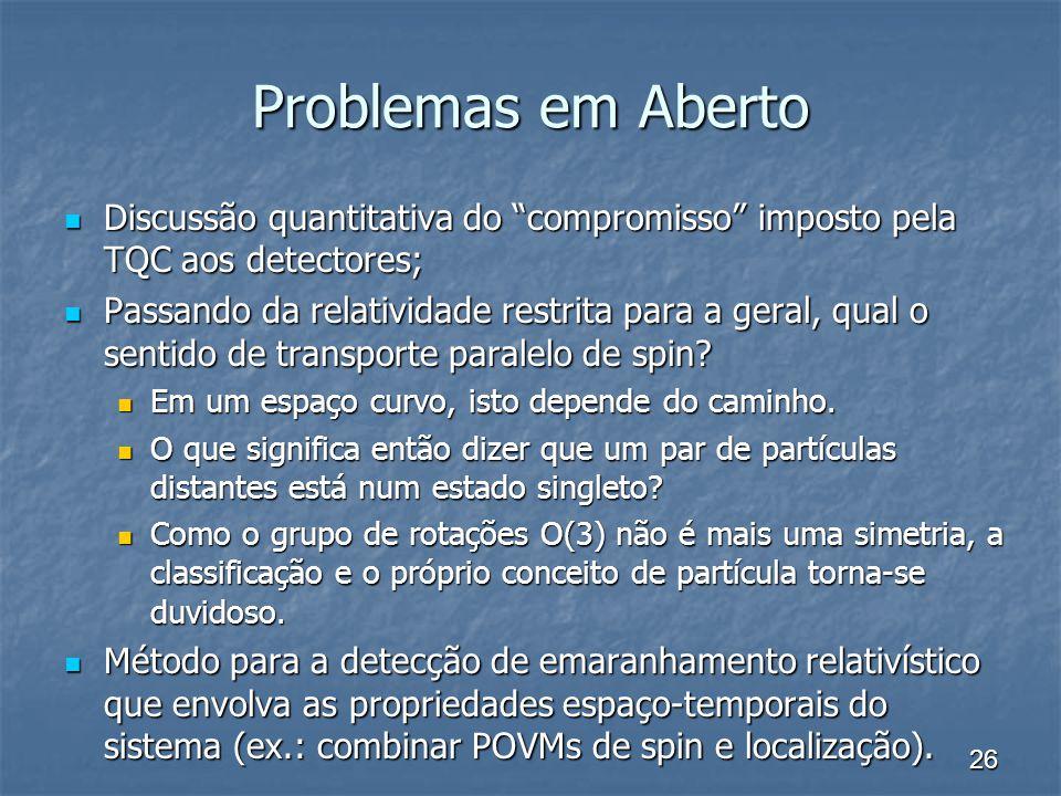 Problemas em Aberto Discussão quantitativa do compromisso imposto pela TQC aos detectores;