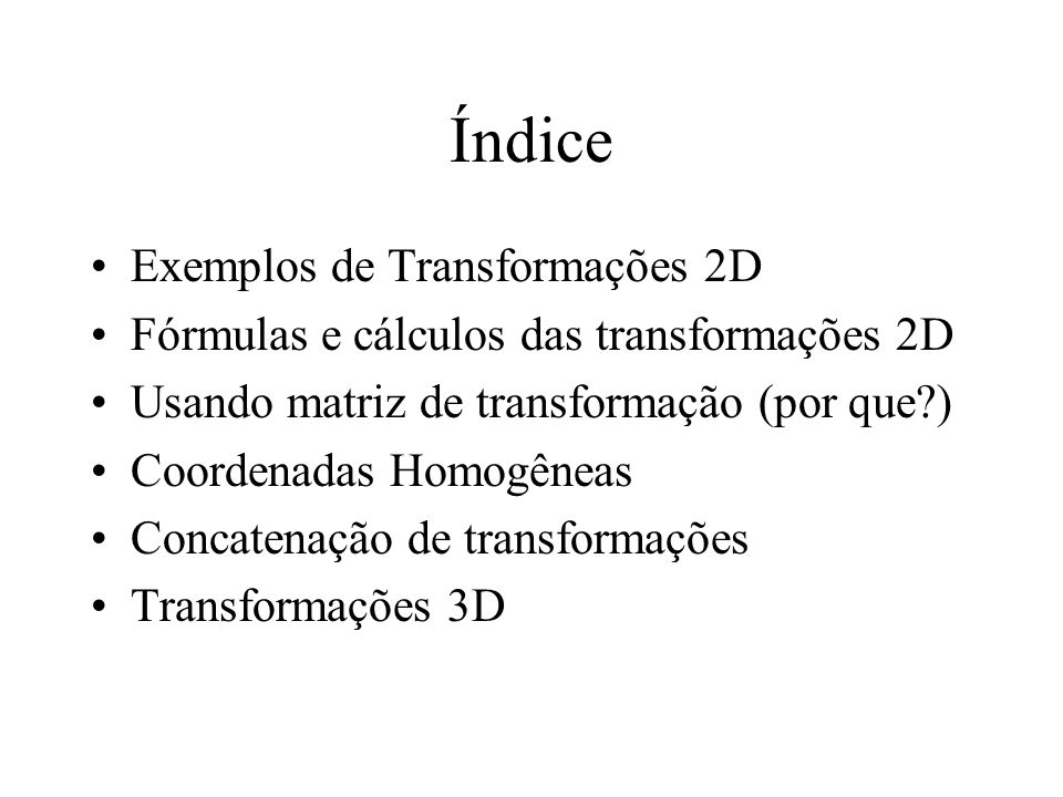 Índice Exemplos de Transformações 2D