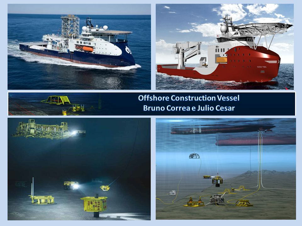 Offshore Construction Vessel Bruno Correa e Julio Cesar