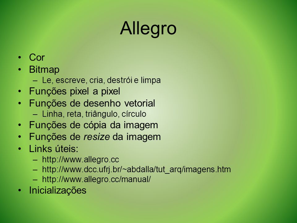 Allegro Cor Bitmap Funções pixel a pixel Funções de desenho vetorial