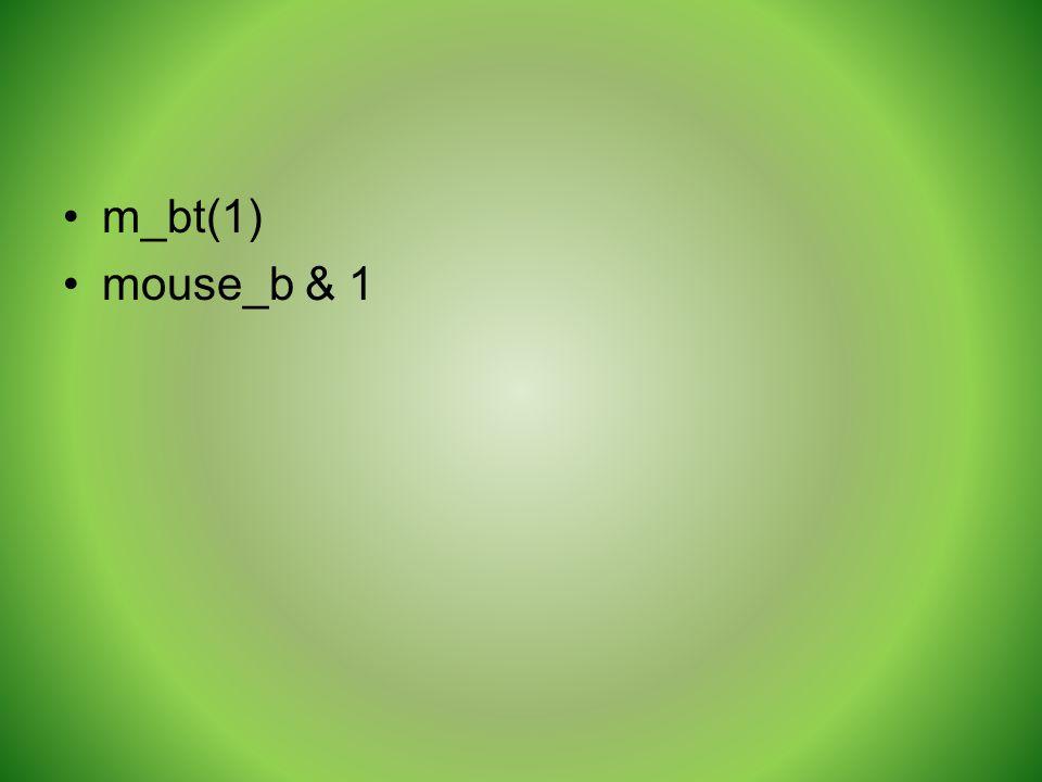 m_bt(1) mouse_b & 1