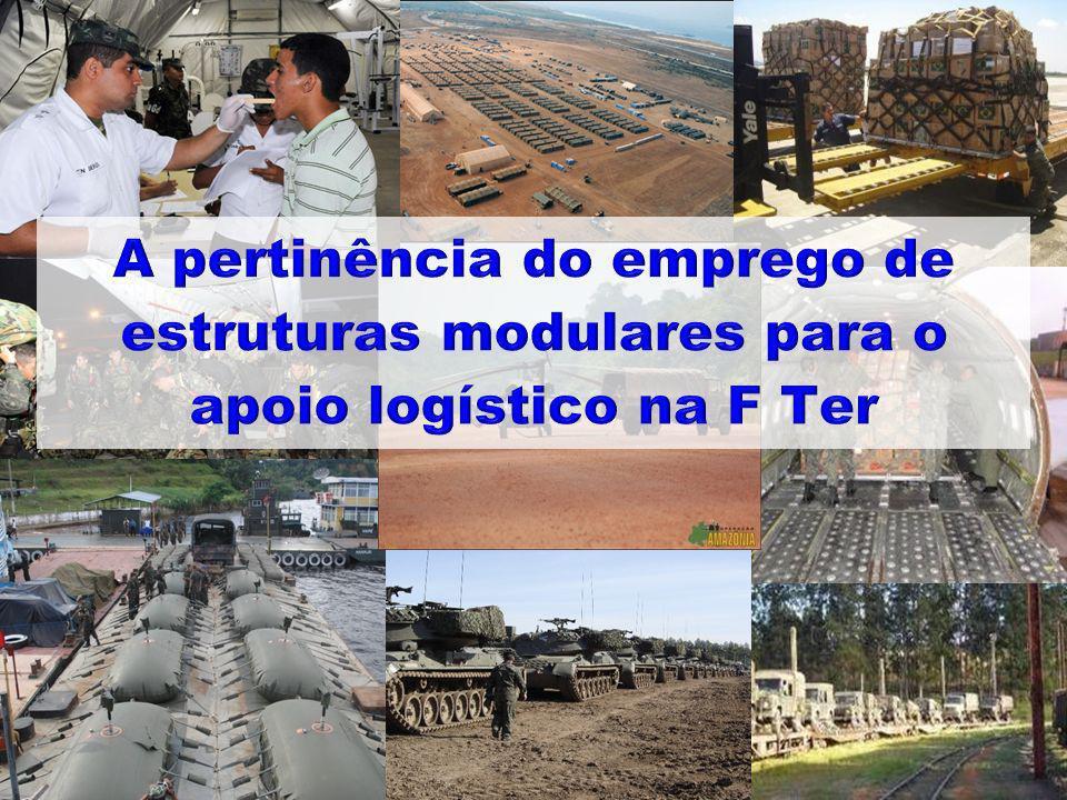 A pertinência do emprego de estruturas modulares para o apoio logístico na F Ter