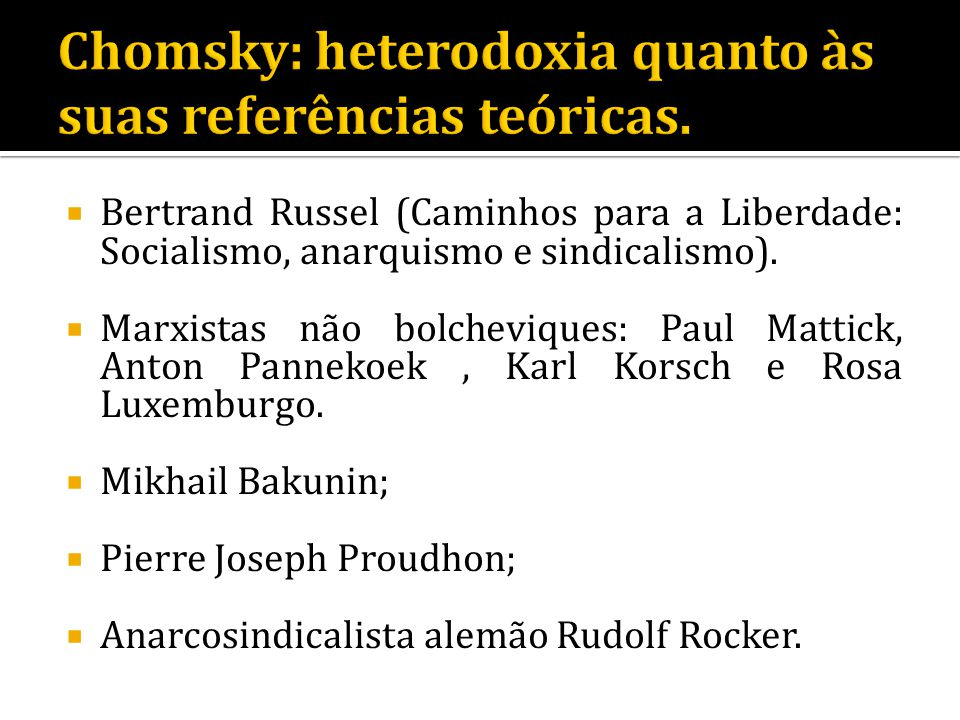 Chomsky: heterodoxia quanto às suas referências teóricas.