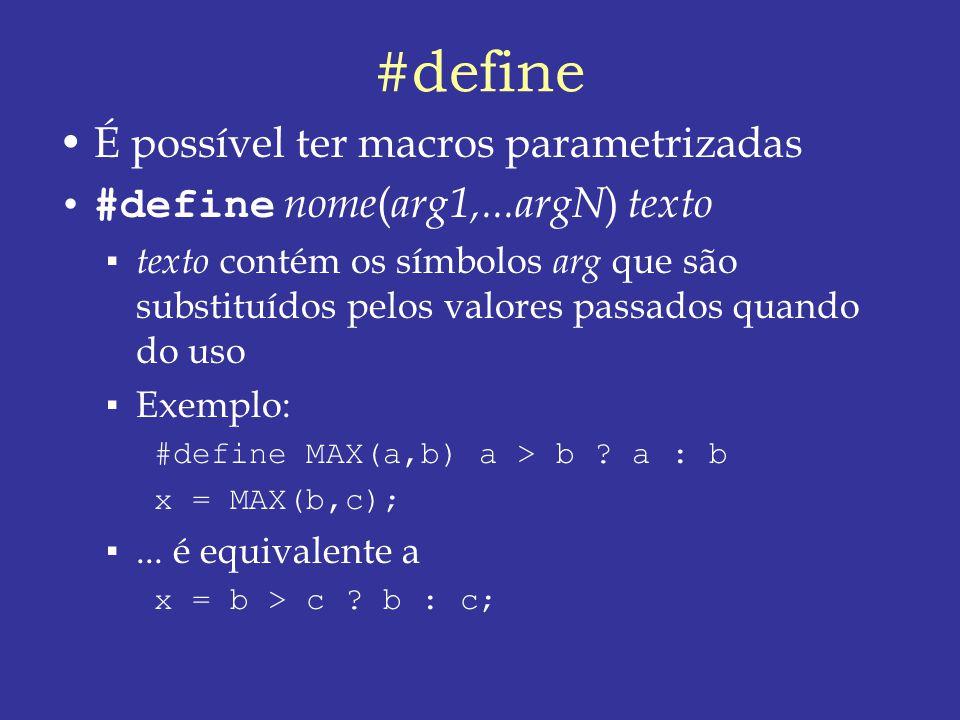#define É possível ter macros parametrizadas