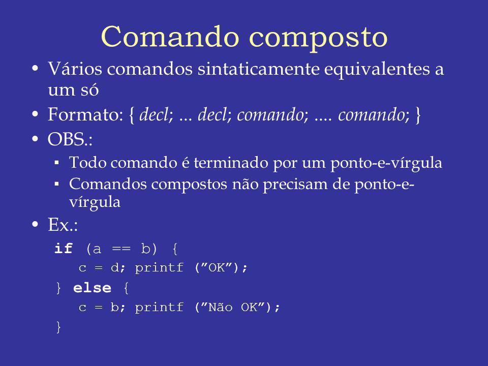 Comando composto Vários comandos sintaticamente equivalentes a um só
