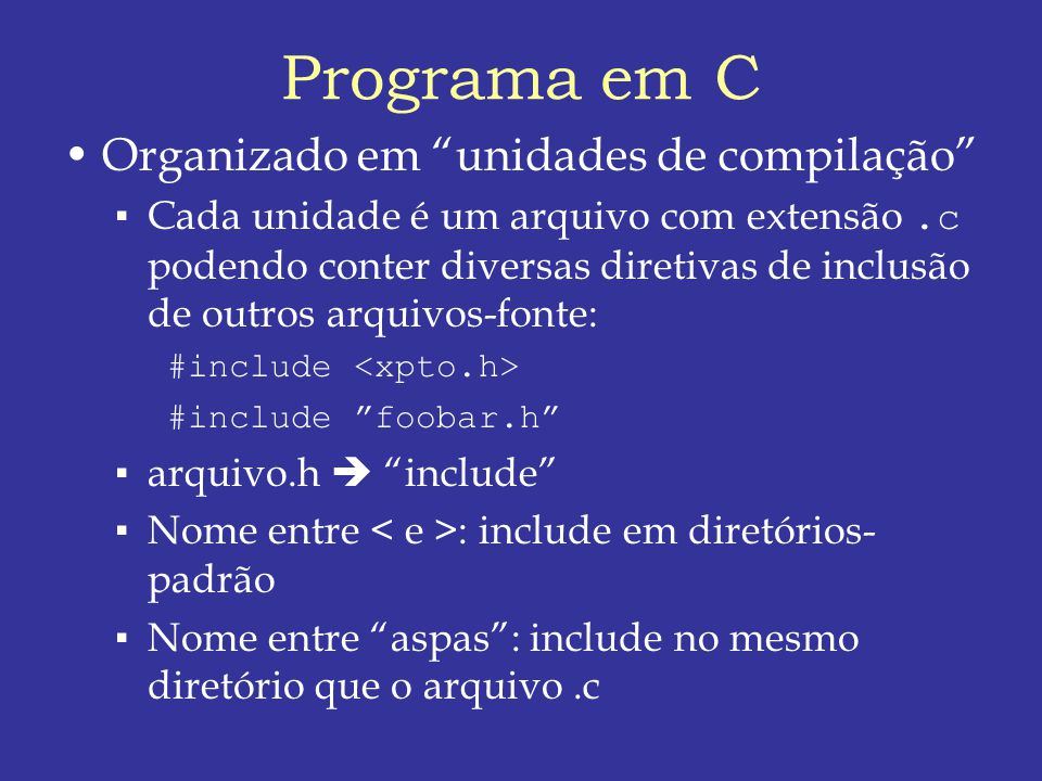 Programa em C Organizado em unidades de compilação
