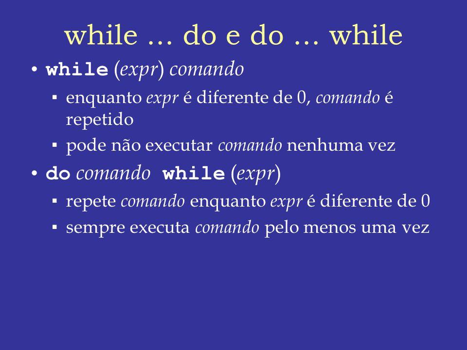 while ... do e do ... while while (expr) comando