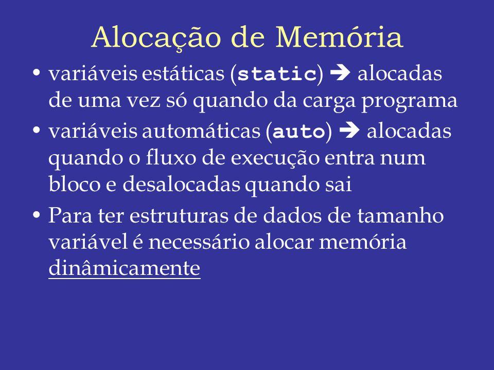 Alocação de Memória variáveis estáticas (static)  alocadas de uma vez só quando da carga programa.