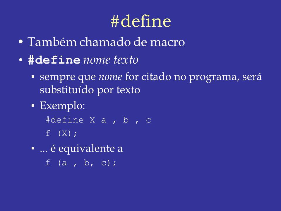 #define Também chamado de macro #define nome texto
