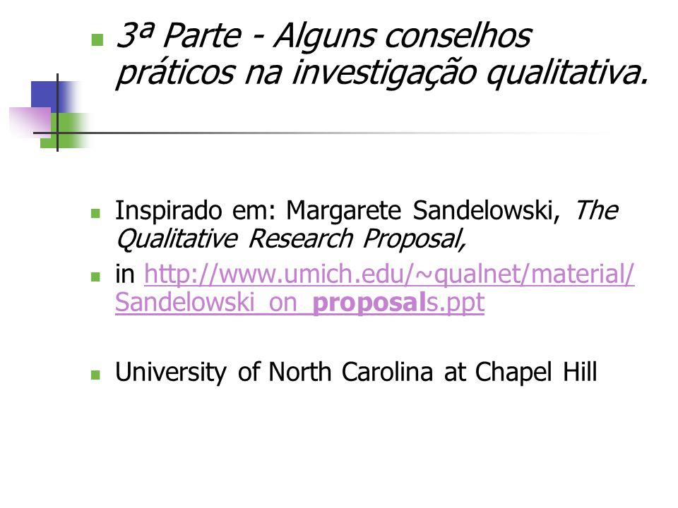 3ª Parte - Alguns conselhos práticos na investigação qualitativa.