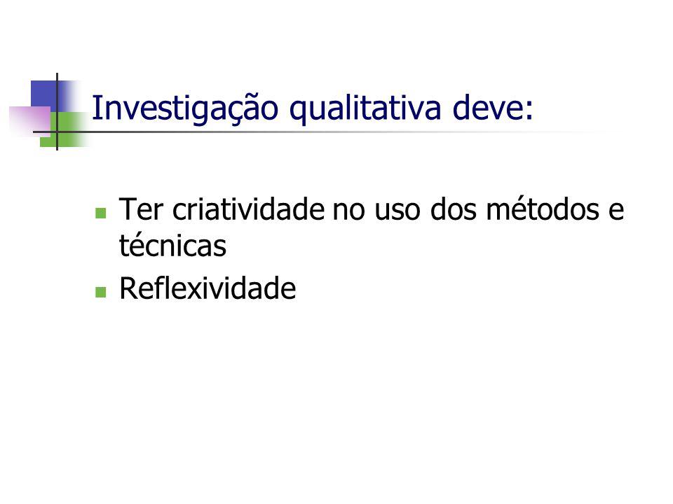 Investigação qualitativa deve: