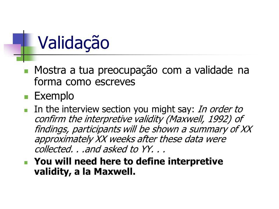 Validação Mostra a tua preocupação com a validade na forma como escreves. Exemplo.