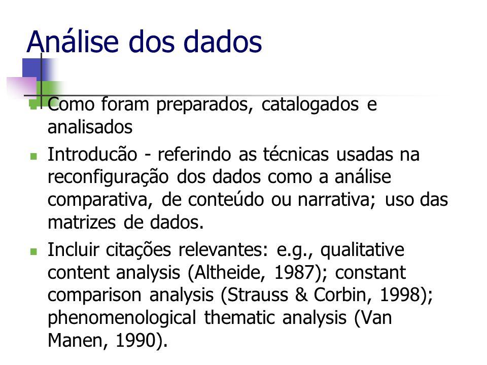 Análise dos dados Como foram preparados, catalogados e analisados
