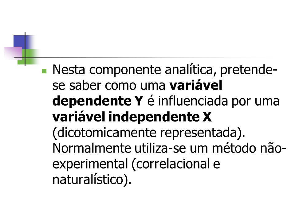 Nesta componente analítica, pretende-se saber como uma variável dependente Y é influenciada por uma variável independente X (dicotomicamente representada).