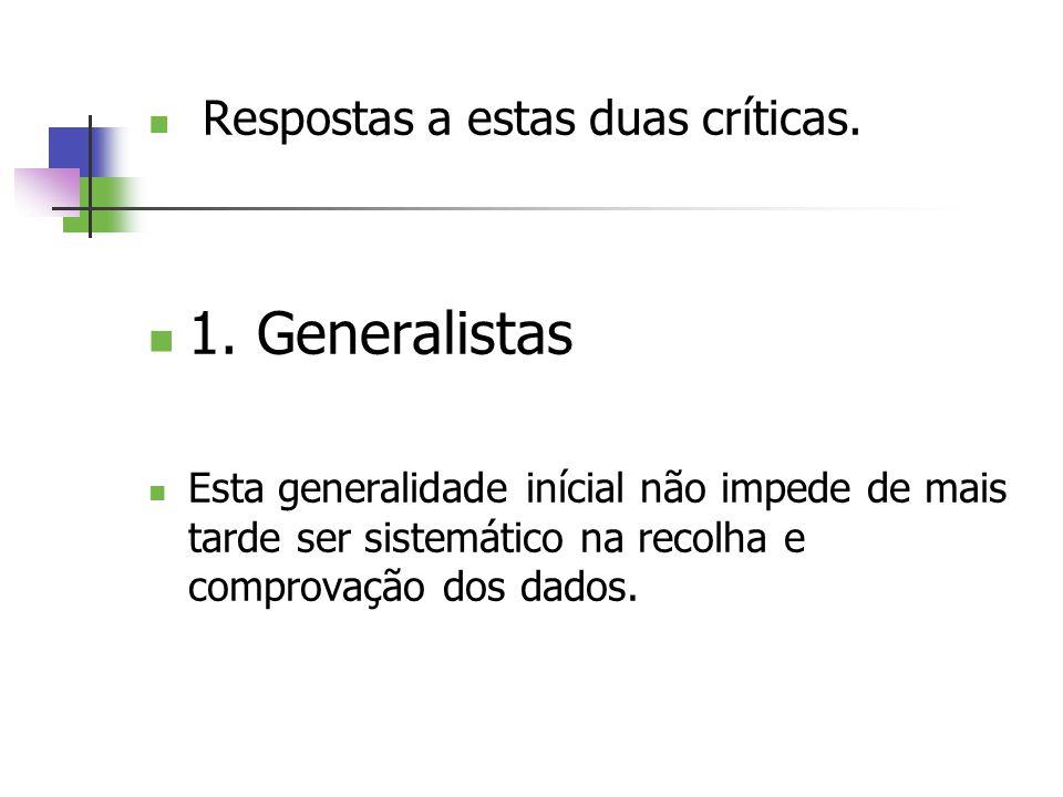 1. Generalistas Respostas a estas duas críticas.