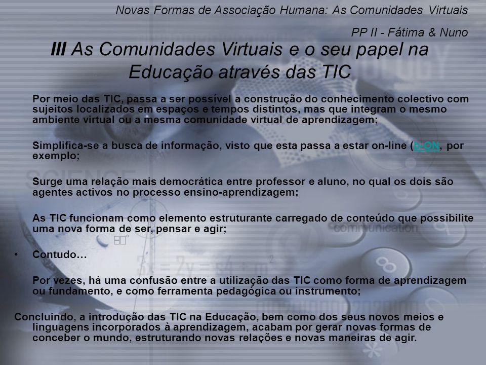 III As Comunidades Virtuais e o seu papel na Educação através das TIC