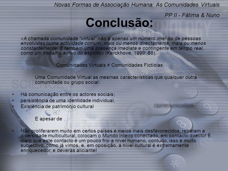 Conclusão: Novas Formas de Associação Humana: As Comunidades Virtuais