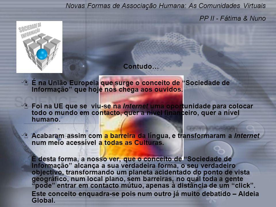 Novas Formas de Associação Humana: As Comunidades Virtuais