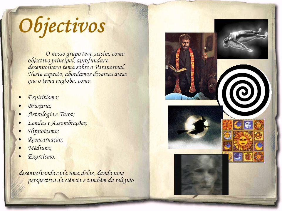 Objectivos Espiritismo; Bruxaria; Astrologia e Tarot;
