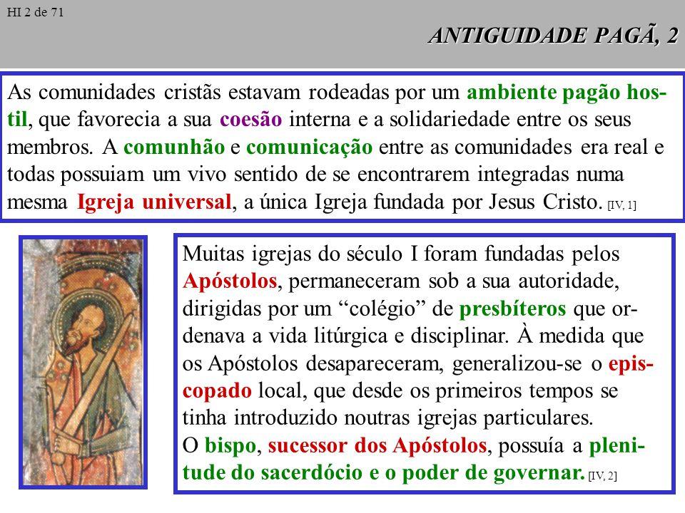 Muitas igrejas do século I foram fundadas pelos