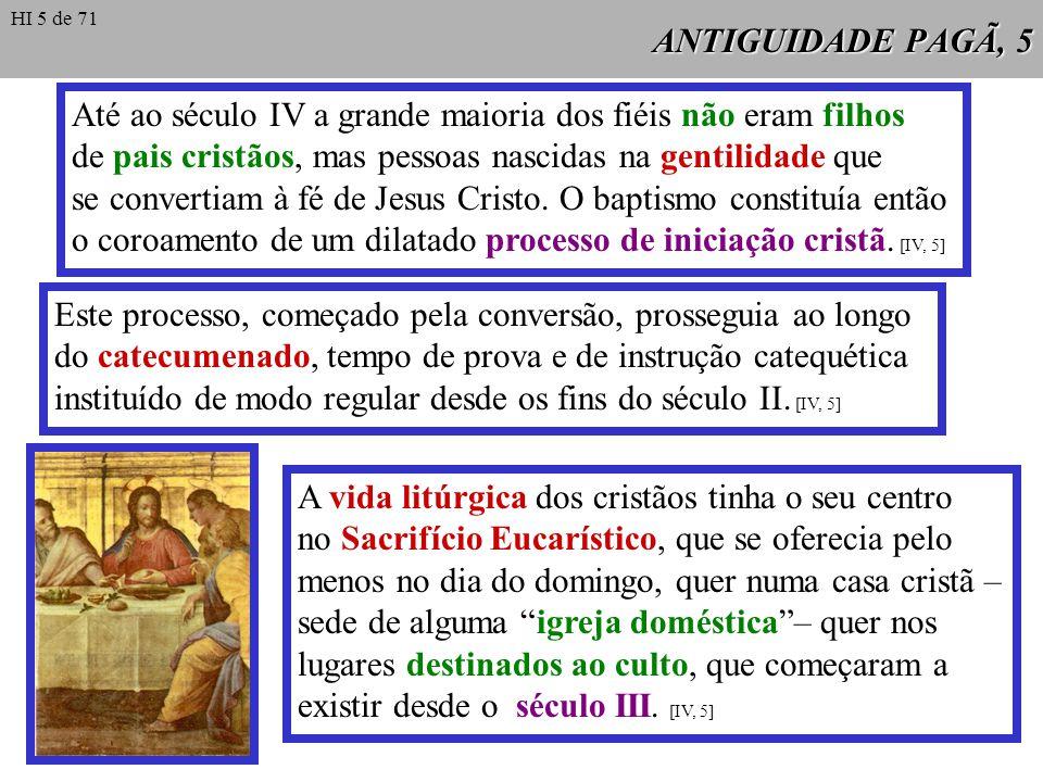 Até ao século IV a grande maioria dos fiéis não eram filhos