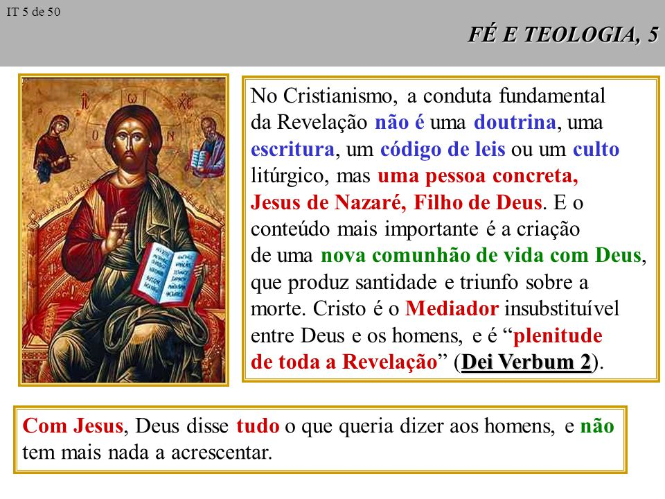 No Cristianismo, a conduta fundamental