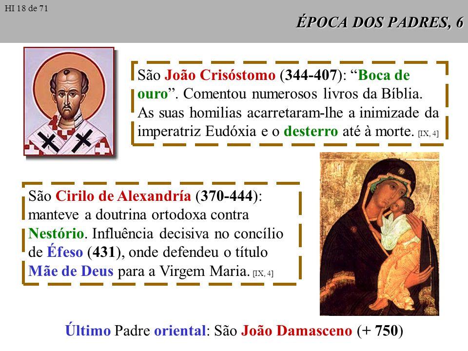 Último Padre oriental: São João Damasceno (+ 750)