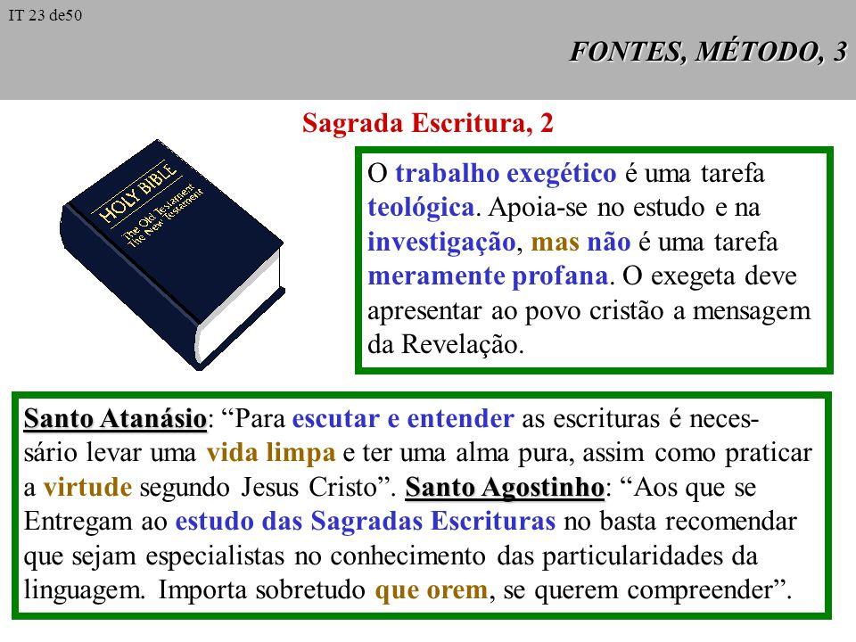 O trabalho exegético é uma tarefa teológica. Apoia-se no estudo e na