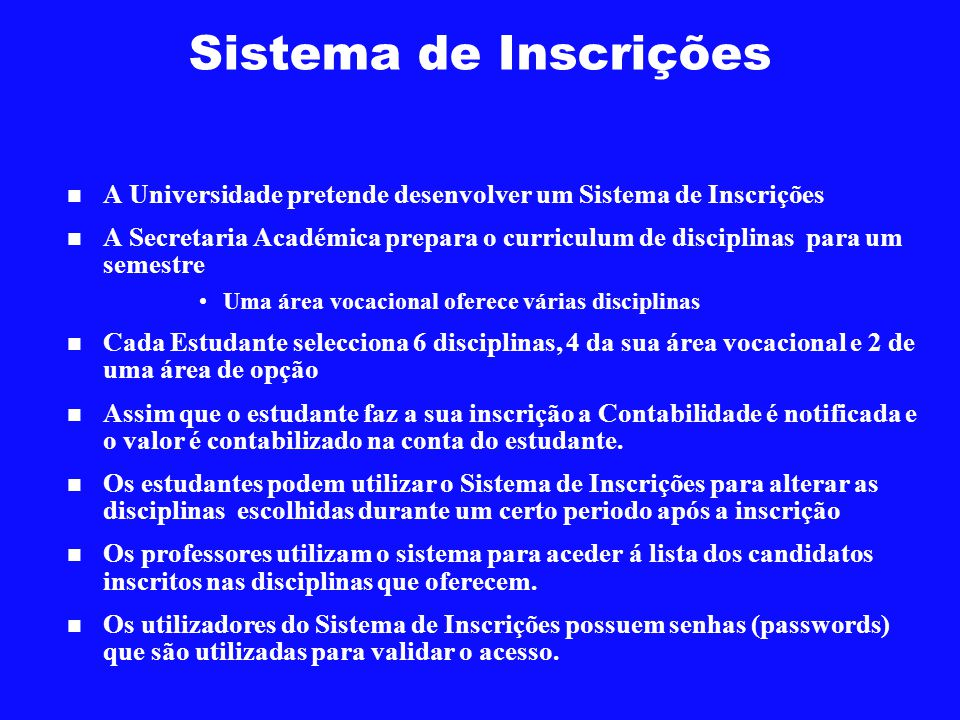Sistema de Inscrições A Universidade pretende desenvolver um Sistema de Inscrições.