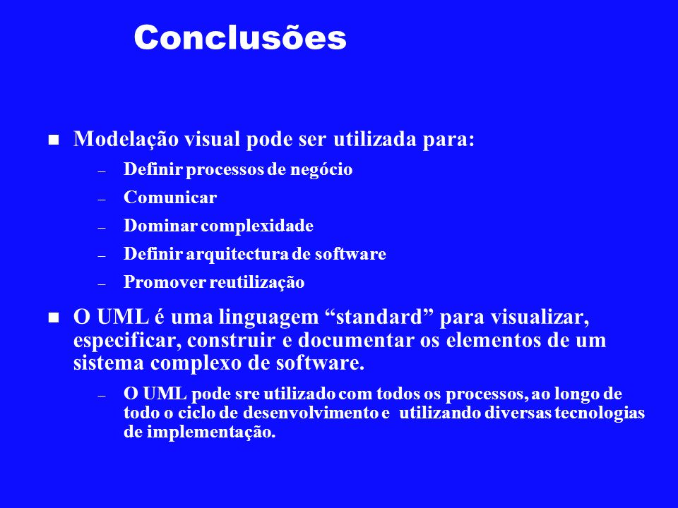 Conclusões Modelação visual pode ser utilizada para: