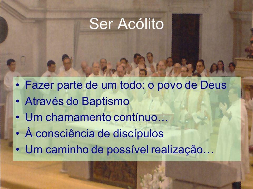 Ser Acólito Fazer parte de um todo: o povo de Deus Através do Baptismo