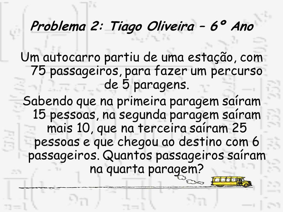 Problema 2: Tiago Oliveira – 6º Ano