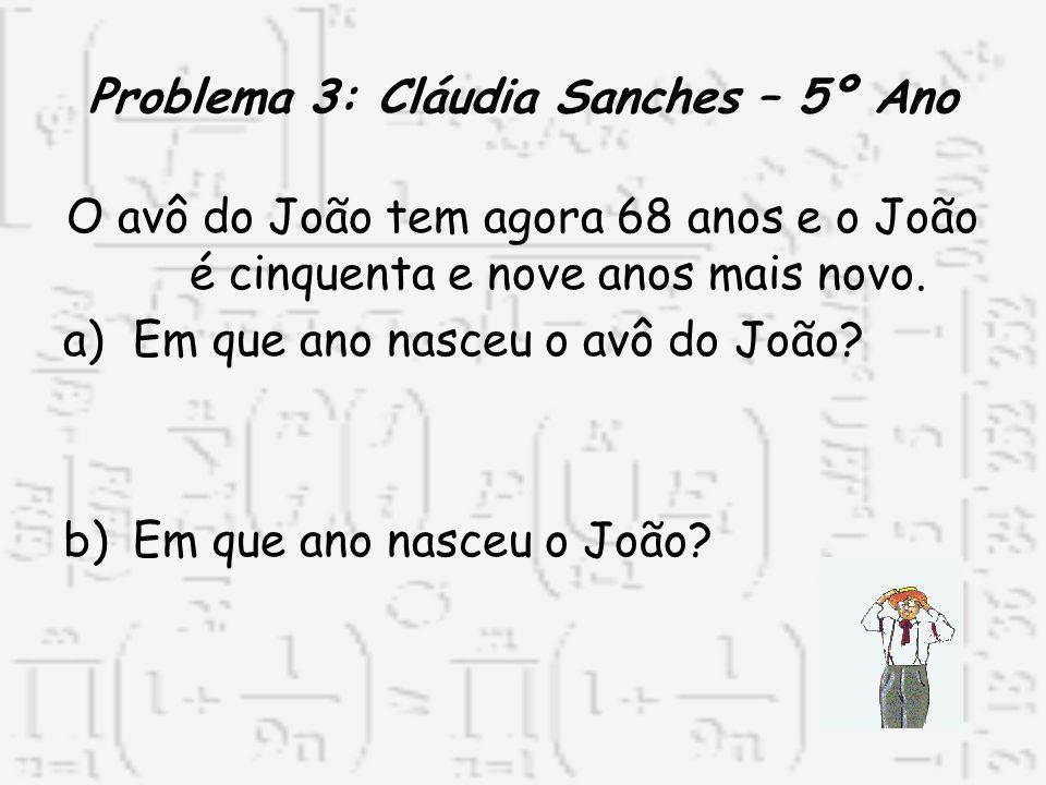 Problema 3: Cláudia Sanches – 5º Ano