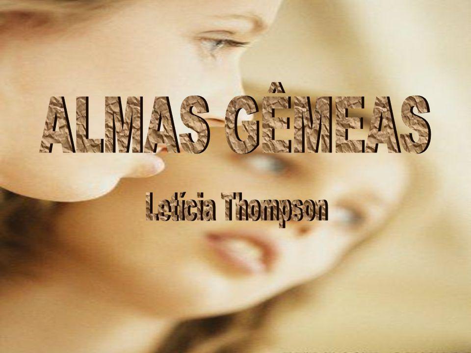 ALMAS GÊMEAS Letícia Thompson