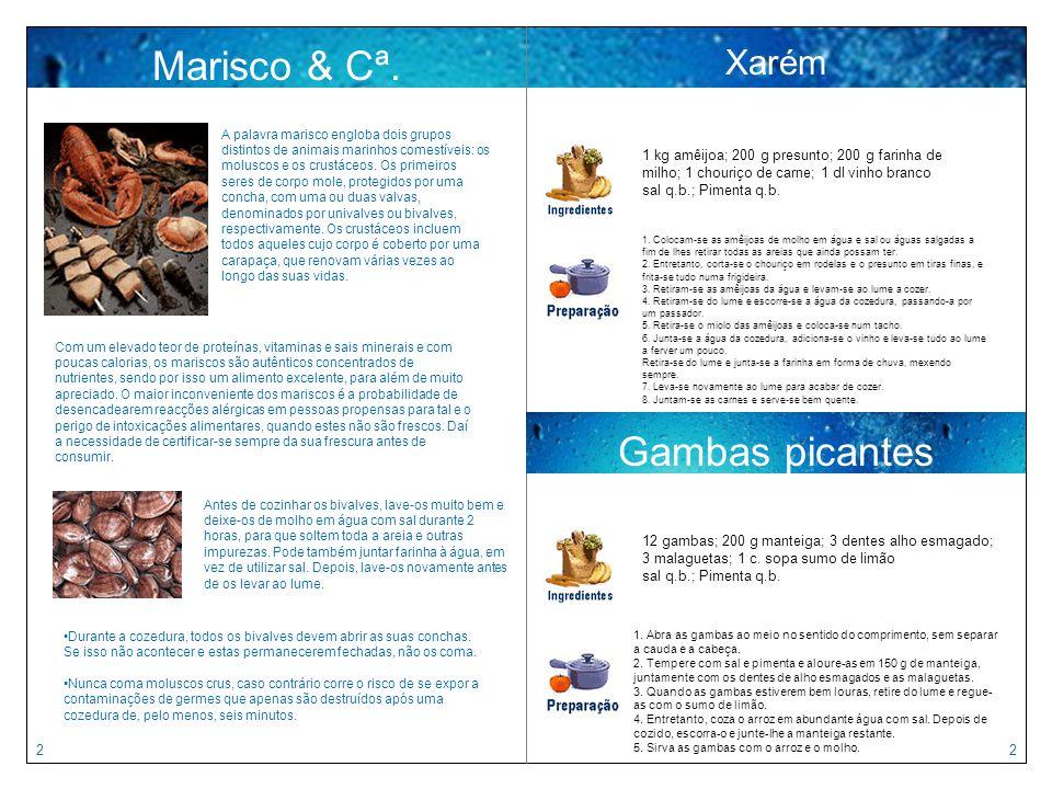 Mariscos & Cª. Marisco & Cª. Gambas picantes Xarém