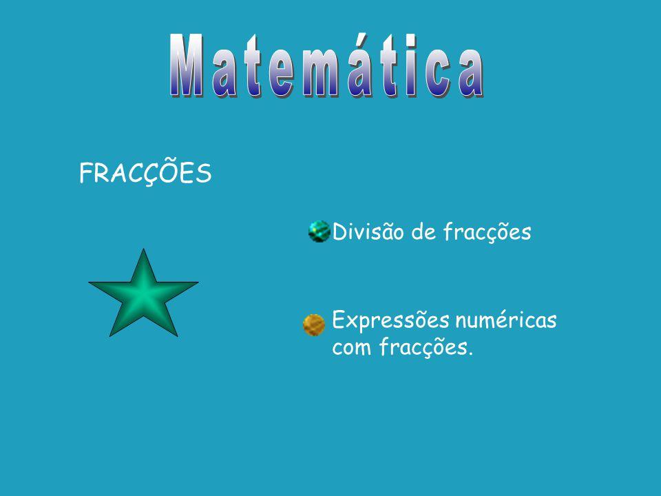Matemática FRACÇÕES Divisão de fracções