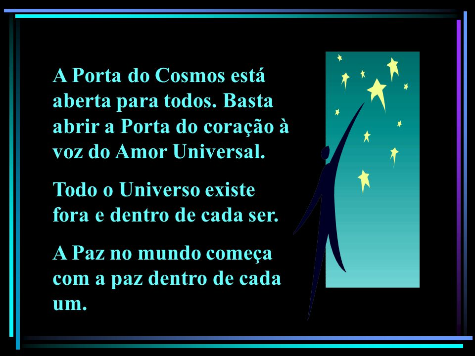 A Porta do Cosmos está aberta para todos