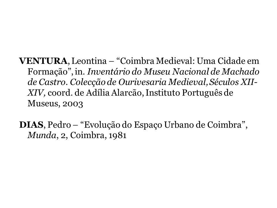 VENTURA, Leontina – Coimbra Medieval: Uma Cidade em Formação , in