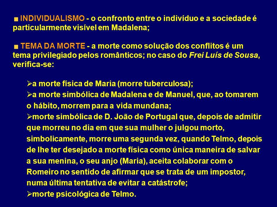 INDIVIDUALISMO - o confronto entre o indivíduo e a sociedade é particularmente visível em Madalena;