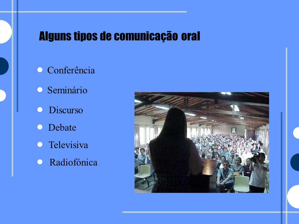Alguns tipos de comunicação oral