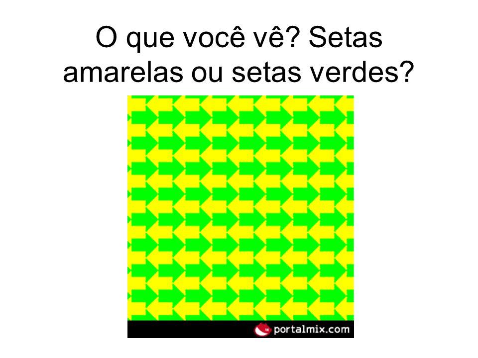 O que você vê Setas amarelas ou setas verdes