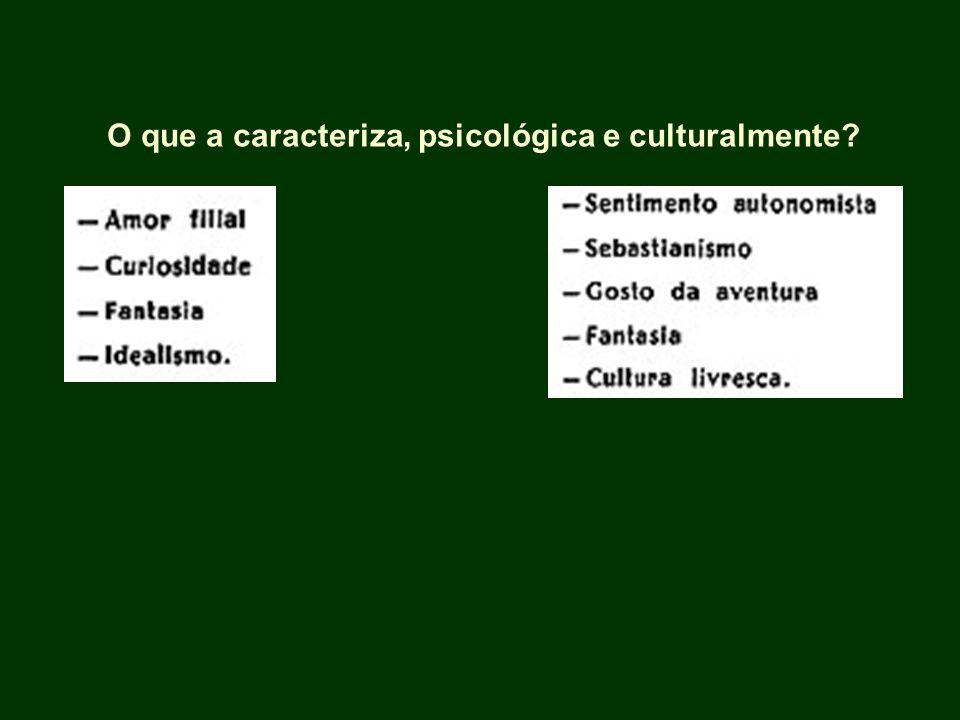 O que a caracteriza, psicológica e culturalmente