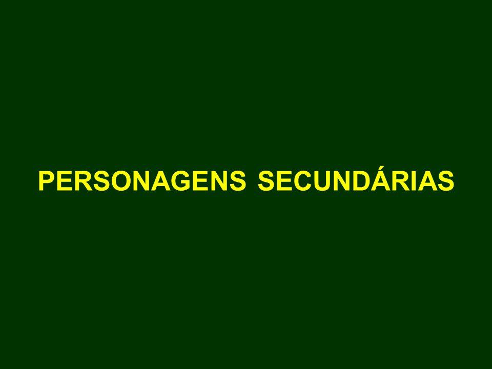 PERSONAGENS SECUNDÁRIAS