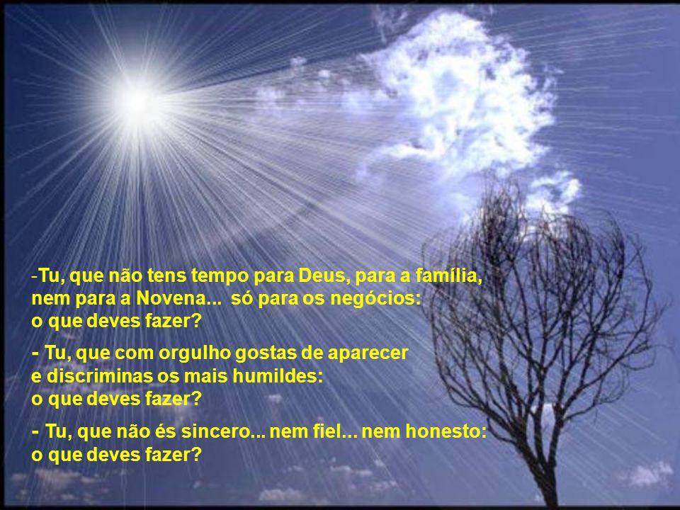 Tu, que não tens tempo para Deus, para a família, nem para a Novena