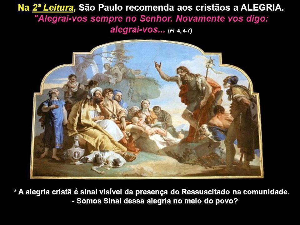 Na 2ª Leitura, São Paulo recomenda aos cristãos a ALEGRIA.