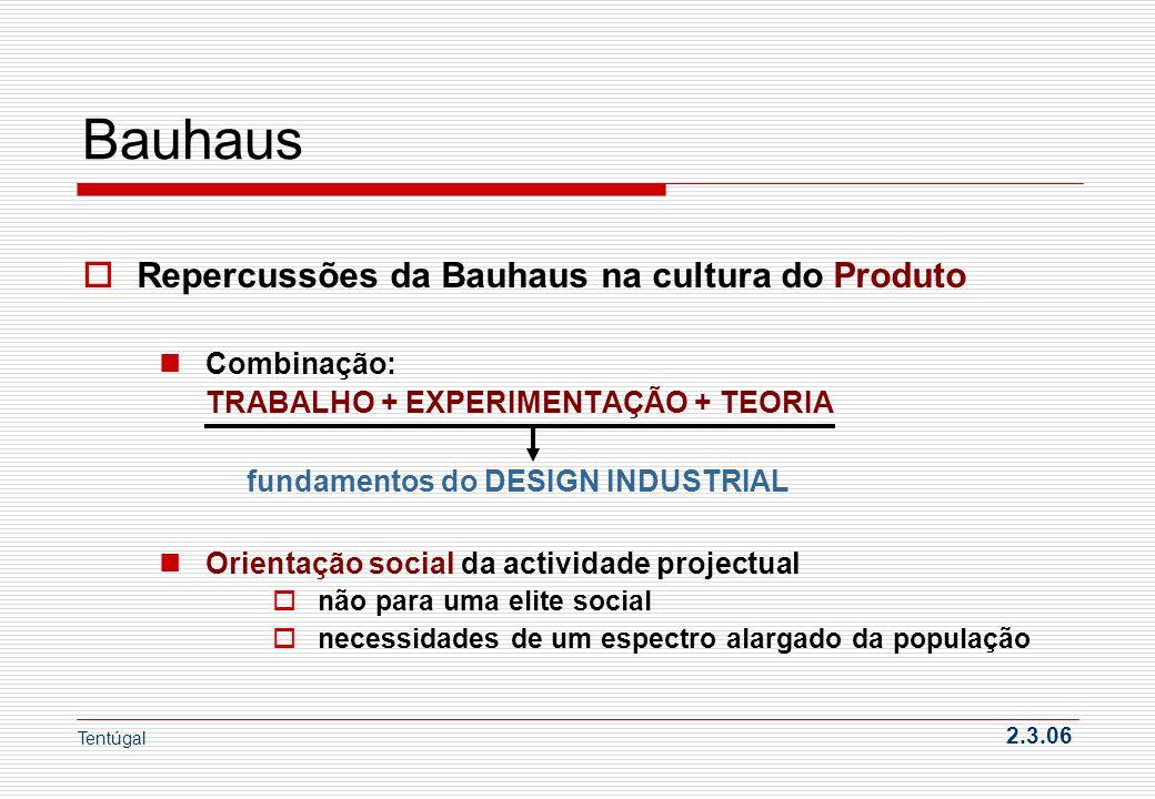 Bauhaus Repercussões da Bauhaus na cultura do Produto Combinação: