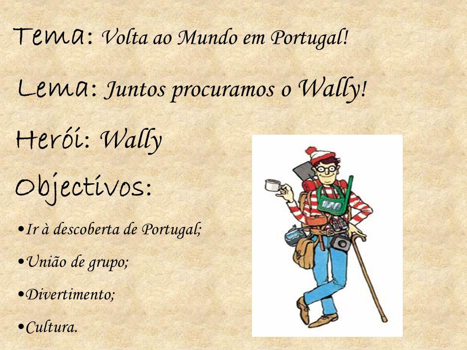 Tema: Volta ao Mundo em Portugal!