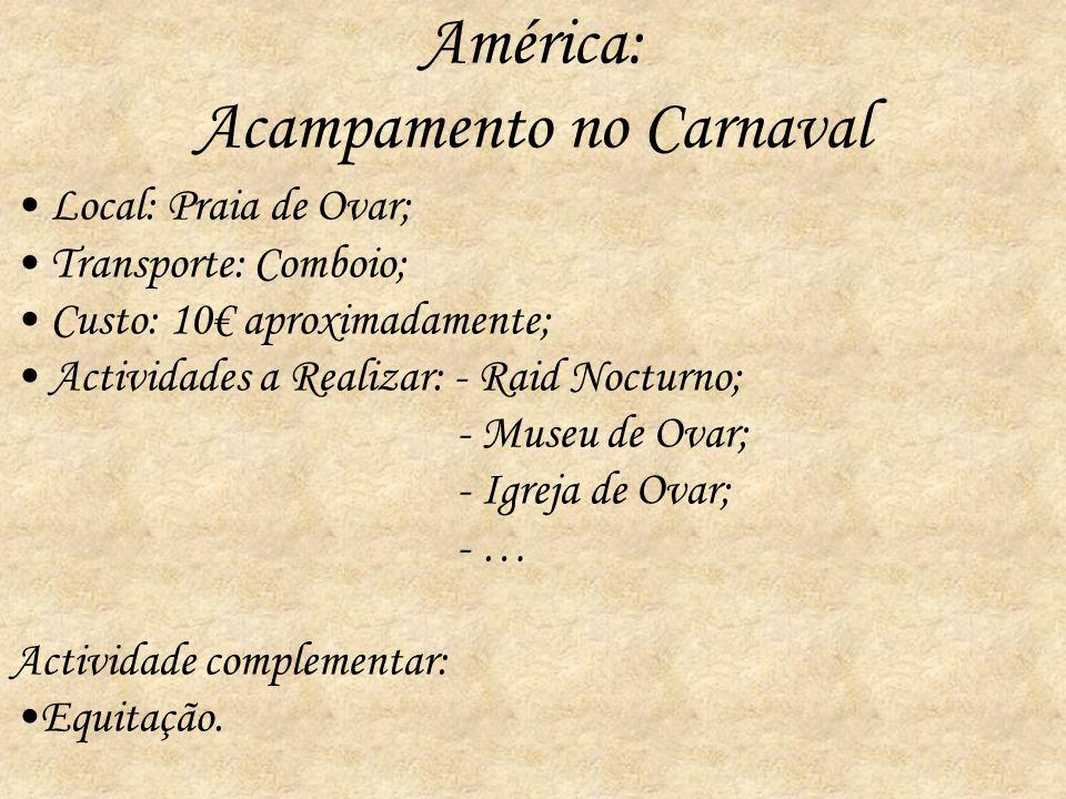 América: Acampamento no Carnaval