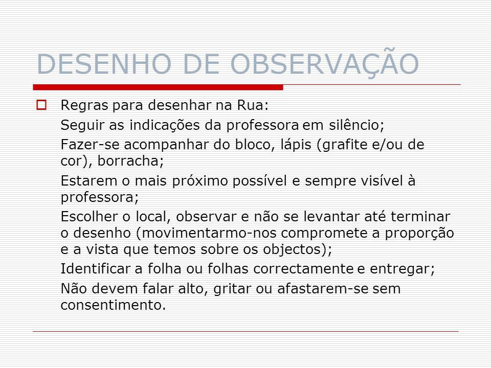 DESENHO DE OBSERVAÇÃO Regras para desenhar na Rua: