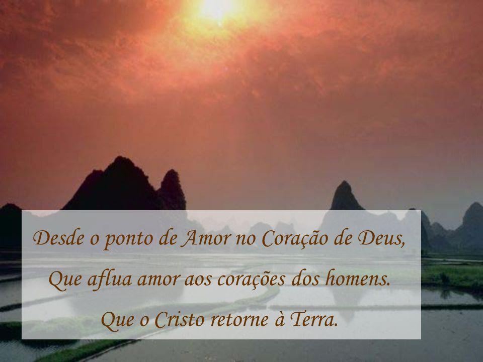 Desde o ponto de Amor no Coração de Deus,